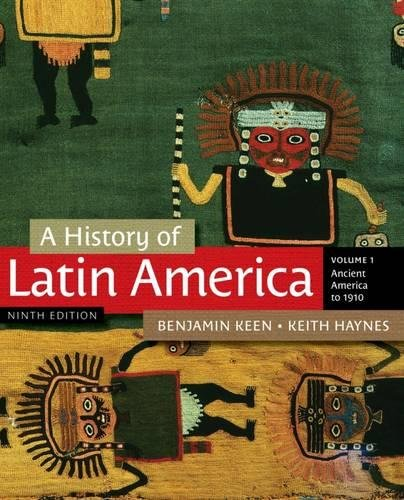 A History of Latin America, Volume 1 - Keen Benjamin
