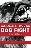 img - for Carmine Rojas: Dog Fight by Che Gilson (2014-08-06) book / textbook / text book