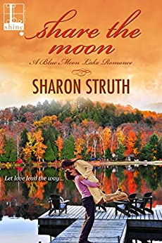 Share the Moon (Blue Moon Lake Book 1) by [Struth, Sharon]