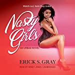 Nasty Girls: The Nasty Girls Series, Book 1 | Erick S. Gray