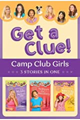 The Camp Club Girls Get a Clue!: 3 Stories in 1 Kindle Edition