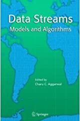 Data Streams: Models and Algorithms (Advances in Database Systems Book 31) Kindle Edition