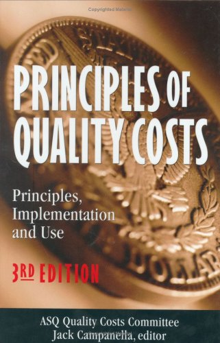 Principles of Quality Costs: Principles, Implementation, and Use