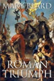 The Roman Triumph, Mary Beard, 0674032187