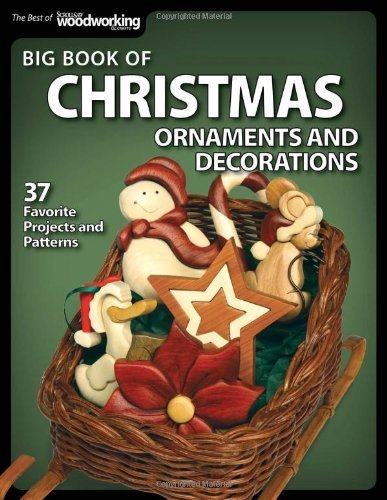 Big Book of Christmas Ornaments and Decorations: 37 Favorite Projects and Patterns (Best of Scroll Saw W) by SSW Editors(November 1, 2011) Paperback
