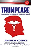 Warning: Tired of not knowing what is going on with Healthcare Reform, ObamaCare and TrumpCare, then have no fear; this book is here! It's a quick read and it will guarantee you information you never knew before! TrumpCare - Making Employee Benefits ...