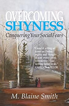 Overcoming Shyness: Conquering Your Social Fears by [Smith, M. Blaine]