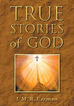 True Stories of God by [LARMAN, J.M.R.]