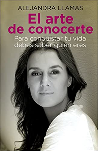 El Arte de Conocerte (Spanish Edition): Alejandra Llamas: 9786073107792: Amazon.com: Books