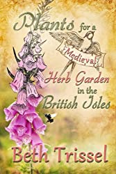 Plants For A Medieval Herb Garden in the British Isles