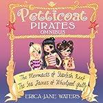 Petticoat Pirates Omnibus   Erica-Jane Waters