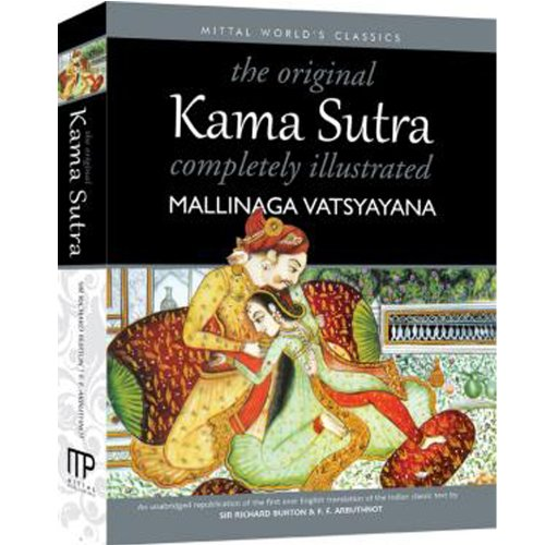 The Original Kama Sutra Completely Illustrated by Mittal Publishing