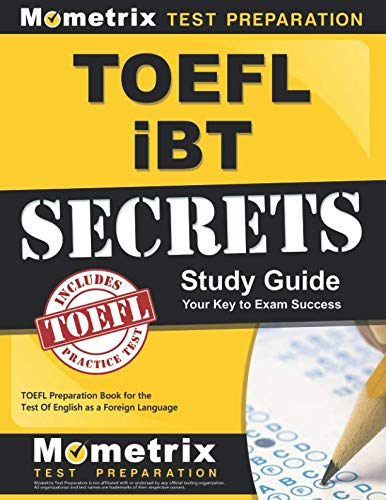 - TOEFL iBT Secrets Study Guide: TOEFL Preparation Book for the Test Of English as a Foreign Language