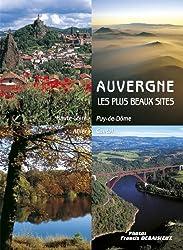 Auvergne, les plus beaux sites : Cantal, Allier, Puy-de-Dôme, Haute-Loire