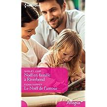 Noël en famille à Riverbend - Le Noël de l'amour (Allegria) (French Edition)