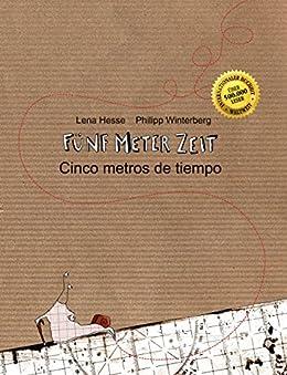 Fünf Meter Zeit/Cinco metros de tiempo: Kinderbuch Deutsch-Spanisch (zweisprachig/bilingual) (German Edition) by [Winterberg, Philipp, Hesse, Lena]