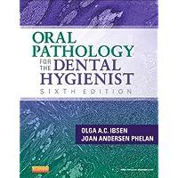 Oral Pathology for the Dental Hygienist (ORAL PATHOLOGY FOR THE DENTAL HYGIENIST...