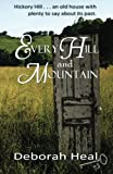 Every Hill and Mountain, Deborah Heal, 1482609169