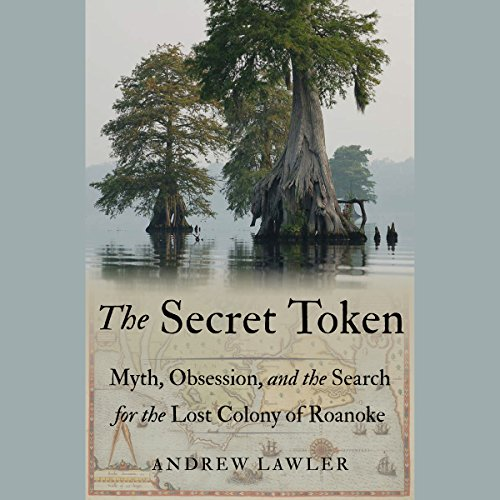 The Secret Token: Myth, Obsession, and the Search for the Lost Colony of Roanoke by Random House Audio