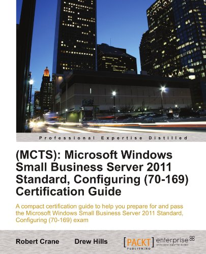 (MCTS): Microsoft Windows Small Business Server 2011 Standard, Configuring (70-169) Certification Guide American Drew Server