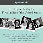 Great Speeches by the First Ladies of the United States |  SpeechWorks - compilation