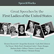Great Speeches by the First Ladies of the United States Discours Auteur(s) :  SpeechWorks - compilation Narrateur(s) : Melania Trump, Michelle Obama, Hillary Clinton, Jacqueline Kennedy, Eleanor Roosevelt