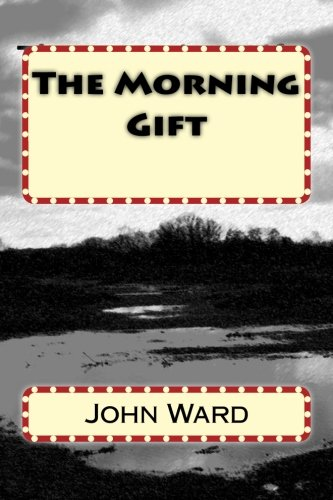 Read Online The Morning Gift (The Winfrith Trilogy) (Volume 3) pdf epub