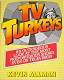 TV Turkeys, Kevin Allman, 039951404X