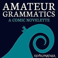 Amateur Grammatics