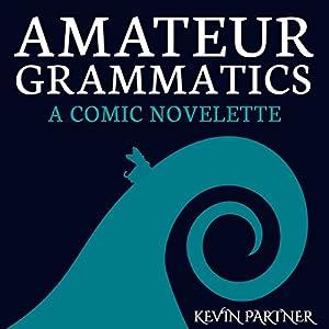 Amateur Grammatics Audiobook
