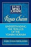 Rinas Chaim: Understanding the Tefillos of the Yamim Noraim