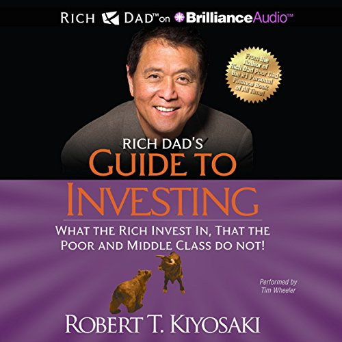 Rich Dad's Guide to Investing: What the Rich Invest In That the Poor and Middle Class Do Not! Audiobook [Free Download by Trial] thumbnail