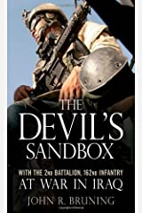 The Devil's Sandbox: With the 2nd Battalion, 162nd Infantry at War in Iraq: With the 2nd Battalion, 162md Infantry at War in Iraq Kindle Edition