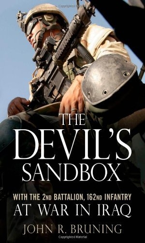 The Devil's Sandbox: With the 2nd Battalion, 162nd Infantry at War in Iraq: With the 2nd Battalion, 162md Infantry at War in -