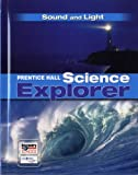 Prentice Hall Science Explorer: Sound and Light, PRENTICE HALL, 0131151010
