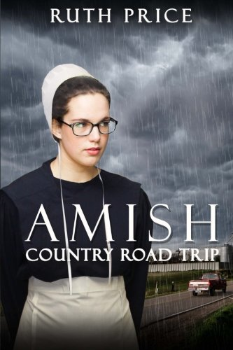Read Online Amish Country Road Trip (Lancaster County Fires of Autumn) (Volume 2) pdf epub
