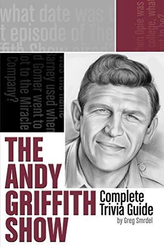 """The Andy Griffith Show"" Complete Trivia Guide"