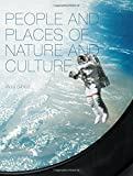 People and Places of Nature and Culture (Cultural Studies of Natures, Landscapes and Environments)