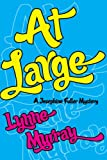 Front cover for the book At Large (Josephine Fuller Mysteries) by Lynne Murray