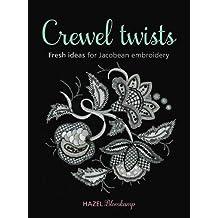 By Hazel Blomkamp - Crewel Twists: Fresh Ideas for Jacobean Embroidery