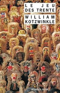 Le jeu des Trente, Kotzwinkle, William