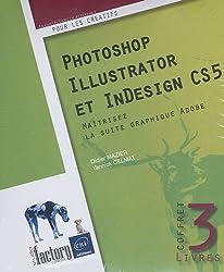 Photoshop, Illustrator et InDesign CS5 - Coffret de 3 livres : Maîtrisez la suite graphique Adobe