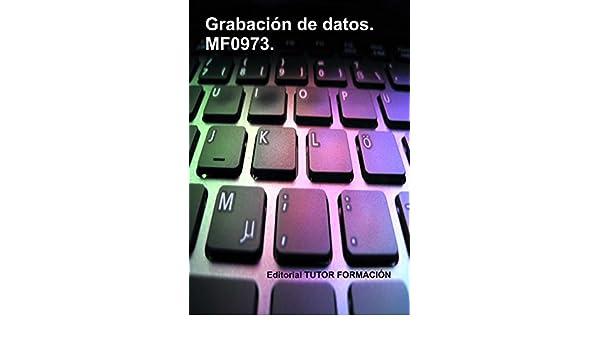 Amazon.com: Grabación de datos. MF0973. (Spanish Edition) eBook: Miguel Ángel Ladrón de Guevara, Miguel Ángel Ladrón Jiménez: Kindle Store