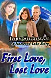 First Love, Lost Love, Jory Sherman, 1470029286