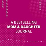 Just Between Us: Mother & Daughter: A
