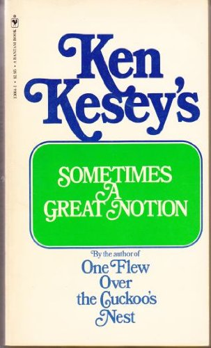 Sometimes A Great Notion, Kesey, Ken