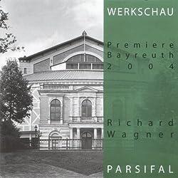 Richard Wagner: Parsifal: Werkschau Bayreuth 2004