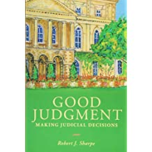 Good Judgment: Making Judicial Decisions