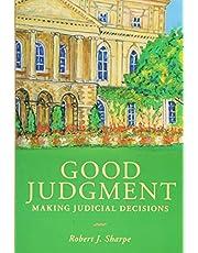 Good Judgment: Making Judicial Decisions