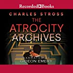 The Atrocity Archives: A Laundry Files Novel | Charles Stross